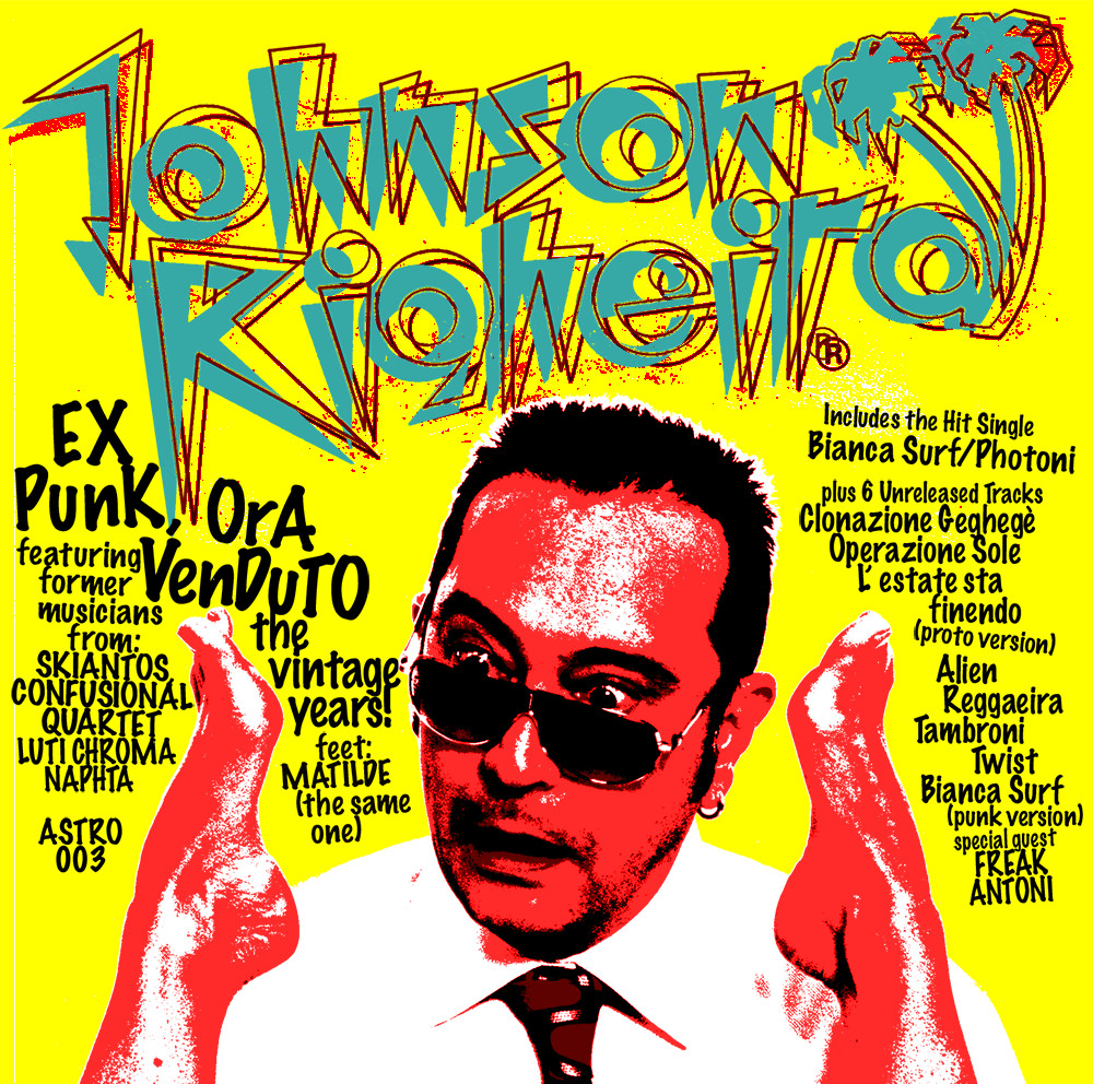 Johnson Righeira Ex Punk, Ora Venduto